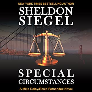 Special Circumstances     Mike Daley/Rosie Fernandez Legal Thriller, Book 1              By:                                                                                                                                 Sheldon Siegel                               Narrated by:                                                                                                                                 Tim Campbell                      Length: 12 hrs and 18 mins     84 ratings     Overall 4.5