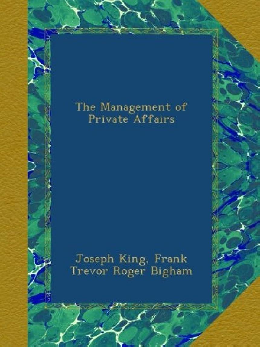 実質的エクスタシー隔離するThe Management of Private Affairs