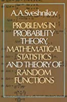 Problems in Probability Theory, Mathematical Statistics and Theory of Random Functions (Dover Books on Mathematics)