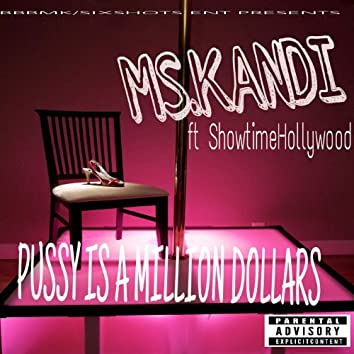 Pussy Is a Million Dollars (feat. Showtime Hollywood)