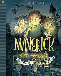 Maverick ville magique : Mystères et boules d'ampoule par Eglantine Ceulemans