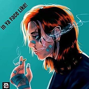 In Ya Face Like! (Remix)