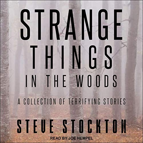 Strange Things in the Woods audiobook cover art