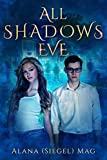 All Shadows Eve (The Parallel Universe Book 1)