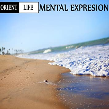 Orient Life. Mental Expression