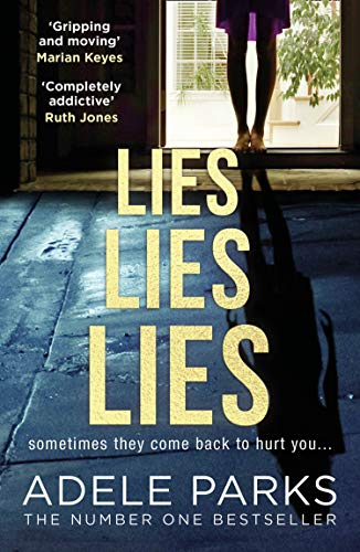 Lies Lies Lies: The Sunday Times Number One bestselling domestic thriller from Adele Parks (191 POCHE)