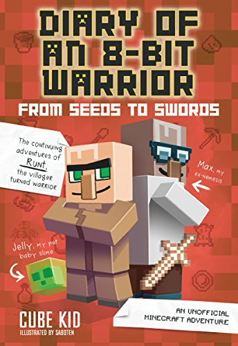 Diary of an 8-Bit Warrior: From Seeds to Swords (Book 2 8-Bi