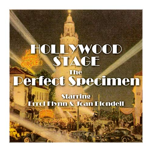 Hollywood Stage - The Perfect Specimen                   By:                                                                                                                                 Hollywood Stage Productions                               Narrated by:                                                                                                                                 Errol Flynn,                                                                                        Joan Blondell                      Length: 1 hr     Not rated yet     Overall 0.0