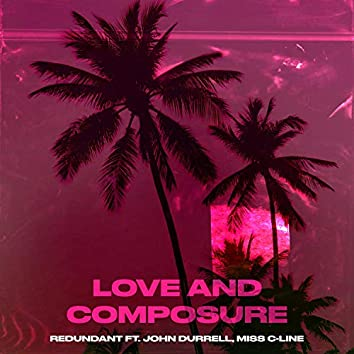 Composure and Love (feat. John Durrell & MISS C-LINE)
