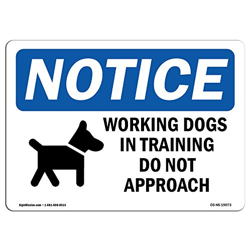 OSHA Notice Sign - Working Dogs in Training Do | Choose from: Aluminum, Rigid Plastic or Vinyl Label Decal | Protect Your Business, Construction Site, Warehouse & Shop Area | Made in The USA
