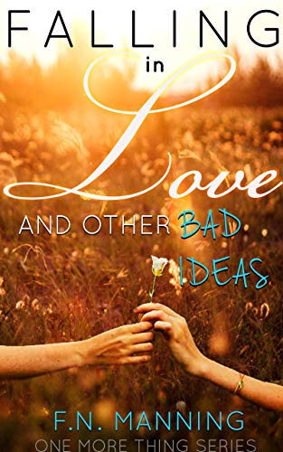 Falling in Love and Other Bad Ideas: Gay Romance Novel (One More Thing Book 9)