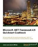Microsoft .NET Framework 4.5 Quickstart Cookbook (English Edition)