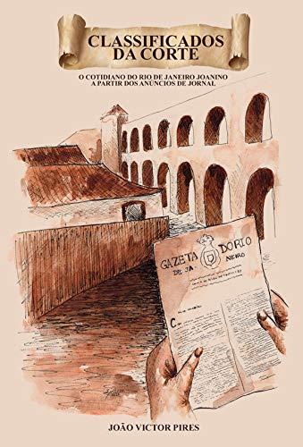 Classificados da Corte: o cotidiano do Rio de Janeiro joanino a partir dos anúncios de jornal