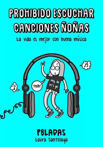 Prohibido escuchar canciones ñoñas: La vida es mejor con buena música (Ilustración)