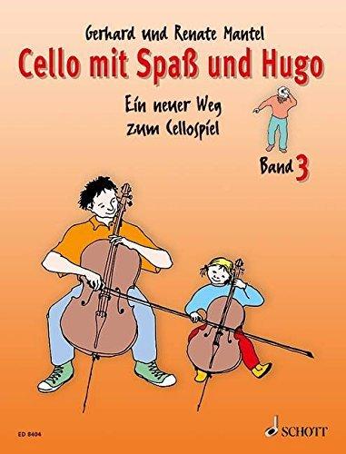 Cello mit Spaß und Hugo: Ein neuer Weg zum Cellospiel. Band 3 by Renate Mantel (2000-09-04)
