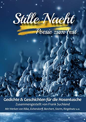 Stille Nacht: Poesie zum Fest (Gedichte für die Hosentasche - Band 6): Poesie zum Fest Gedichte & Geschichten für die Hosentasche