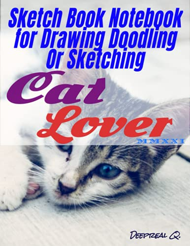 Sketch Book notebook for drawing doodling or sketching cat lover MMXXI: Sketchbook for drawing and sketching cheap made of 8.5 x 11 inches size, 130 quality white pages, nice Matte cover.