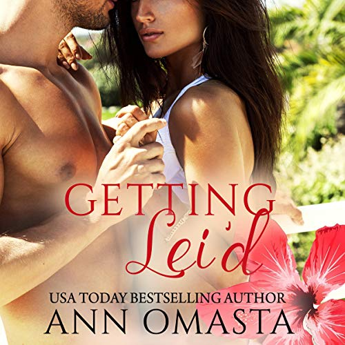 Getting Lei'd Audiobook By Ann Omasta cover art