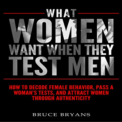 What Women Want When They Test Men audiobook cover art