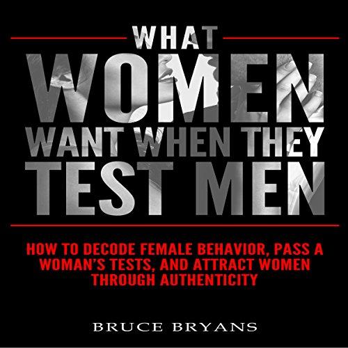 What Women Want When They Test Men Titelbild
