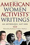 American Women Activists' Writings: An Anthology, 1637-2002