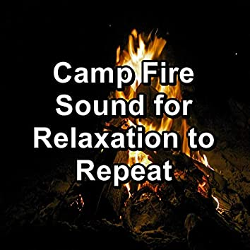 Camp Fire Sound for Relaxation to Repeat