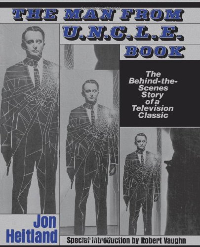 The Man from U.N.C.L.E. Book: The Behind-the-Scenes Story of a Television Classic