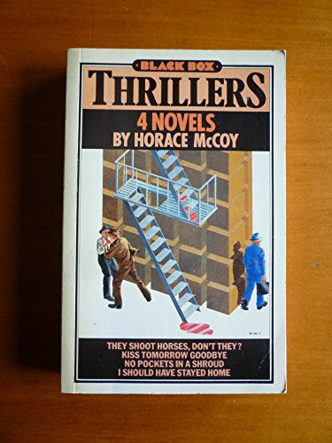 Thrillers: They shoot horses, don't they? / Kiss tomorrow goodbye / No pockets in a shroud / I should have stayed home