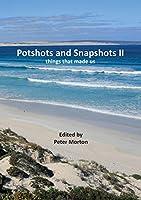 Potshots and Snapshots II