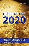 Fiebre de Oro 2020: Guía para invertir en oro y compañías mineras en medio de la coronacrisis