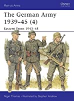The German Army 1939-45 (4): Eastern Front 1943-45 (Men-at-Arms)