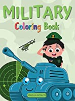 Military Coloring Book: For Kids Ages 4-8 Army Coloring Book for Kids with Army Men, Soldiers, War Planes and Tanks