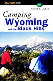 Camping Wyoming and the Black Hills (Regional Camping Series)