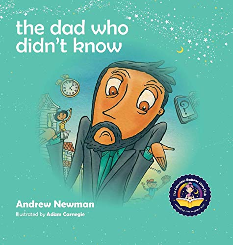 The Dad Who Didn't Know (Conscious Bedtime Story Club, Band 9)