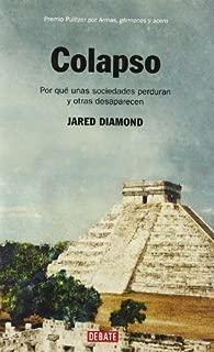 Colapso / Collapse: Por qué unas sociedades perduran y otras desaparecen / How Societies Choose to Fail or Succeed (Spanish Edition) by Diamond, Jared (2012) Hardcover