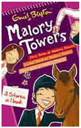 Malory Towers 3 Stories in One Book: First Term at Malory Towers / Second Form at Malory Towers / Third Year at Malory Towers