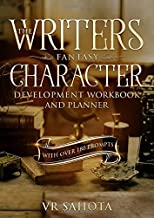 The Writers Fantasy Character Development Workbook and Planner: With Over 180 Prompts