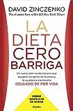 La dieta cero barriga: Un nuevo plan revolucionario que apagará tus genes de la grasa y te ayudará a mantenerte delgado de por vida (Autoayuda y superación)