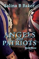 Angels & Patriots: Book Three