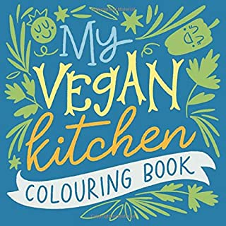 My vegan kitchen colouring book: Plant-based illustrations for healthy kids