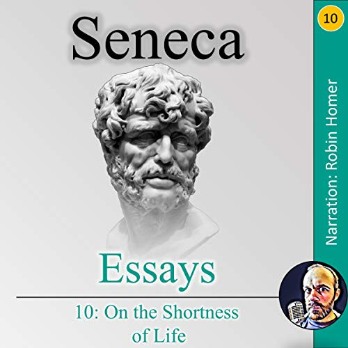 Essays 10: On the Shortness of Life cover art