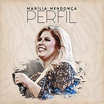 Marília Mendonça - Perfil (Ao Vivo)