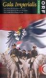 Gala Imperialis: Three of Austria's Anniversaries: 500 Years Vienna Boys Choir 425 Years Spanish Riding School 200 Years Stud Farm Piber.
