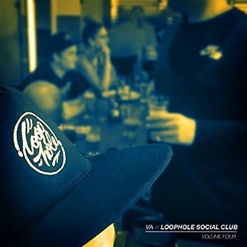 Loophole Social Club, Vol. 4