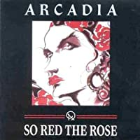 So Red the Rose by Arcadia (2004-02-23)