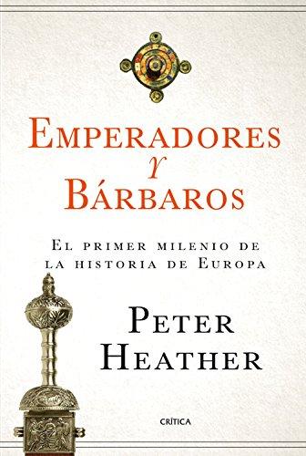 Emperadores y bárbaros: El primer milenio de la historia de Europa