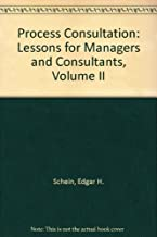 Process Consultation: Lessons for Managers and Consultants, Volume II