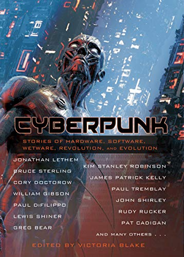 Cyberpunk: Stories of Hardware, Software, Wetware, Revolution, and Evolution (English Edition)