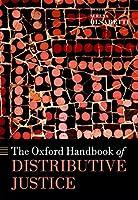 The Oxford Handbook of Distributive Justice (Oxford Handbooks)