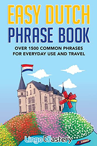 Compare Textbook Prices for Easy Dutch Phrase Book: Over 1500 Common Phrases For Everyday Use And Travel  ISBN 9781951949389 by Lingo Mastery